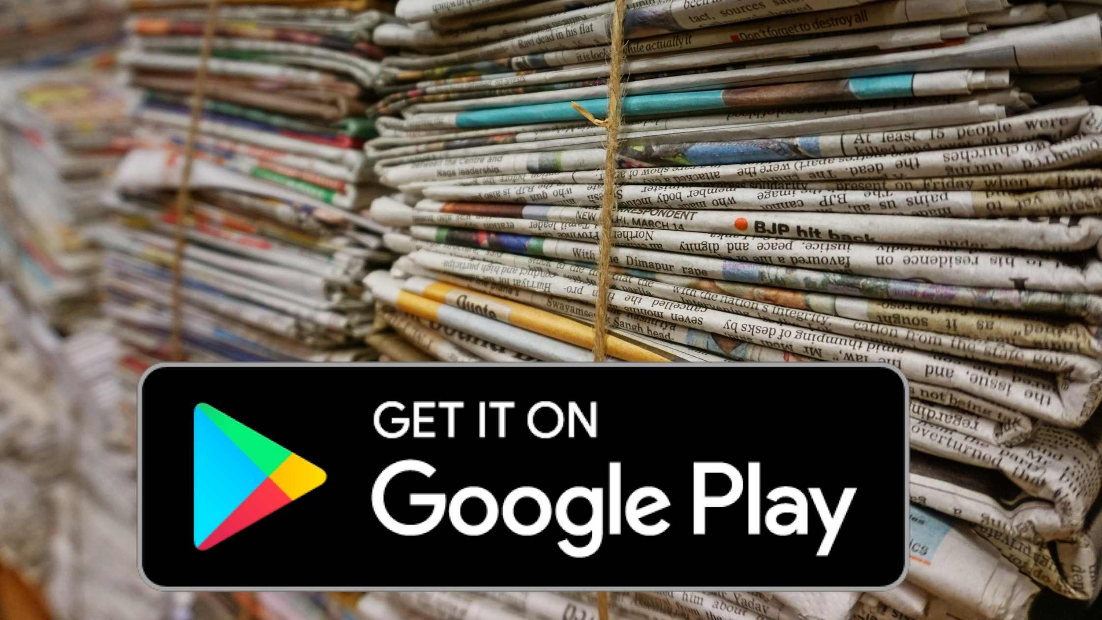 App bundle concept; photo of stacks of bundled newspapers and Get it on Google Play button icon