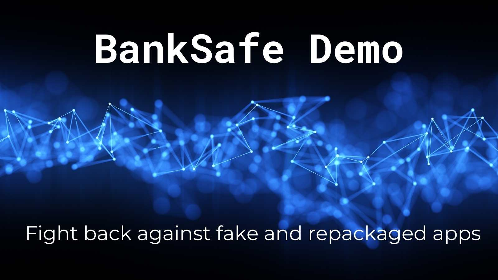 Fintech concept. Futuristic digital blockchain background with text 'BankSafe Demo Fight back against fake and repackaged apps.
