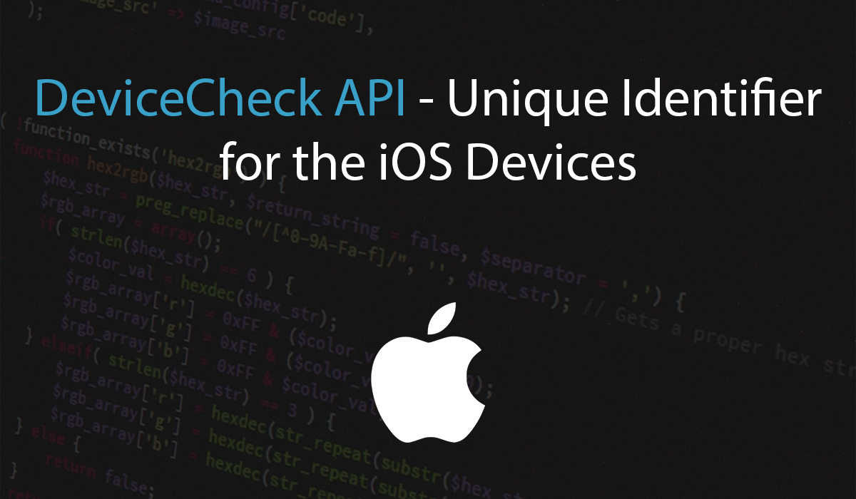Text 'DeviceCheck API - Unique Identifier for the iOS Devices' and white Apple logo on a dark background showing code