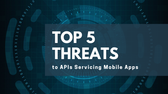 Top 5 Threats to APIs Servicing Mobile Apps text on a blue background with abstract binary pattern
